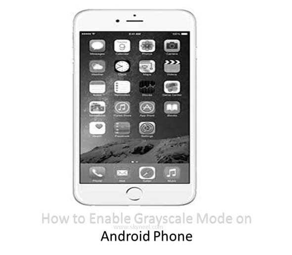 How to Enable Grayscale Mode on Android Phone