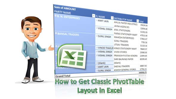 How to Get Classic PivotTable Layout in Excel