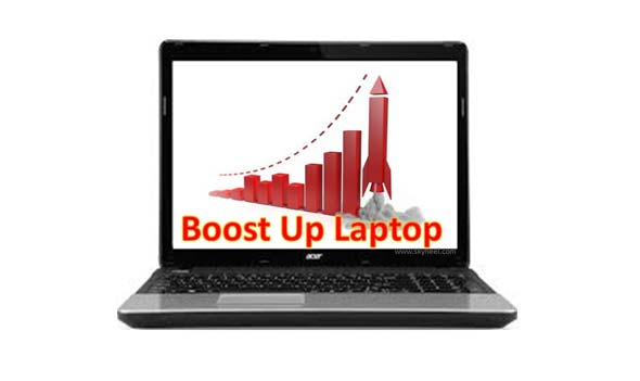 How to boost up Laptop and Computer