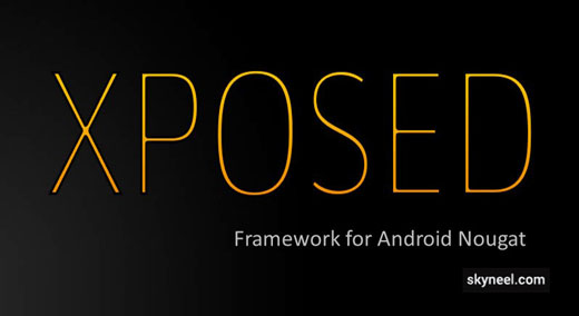 How to install xposed framework on Nougat Devices