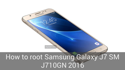 How to root Samsung Galaxy J7 SM J710GN 2016