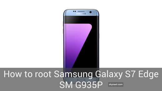 How to root Samsung Galaxy S7 Edge SM G935P