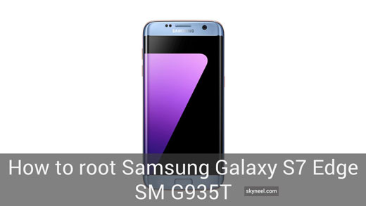 How to root Samsung Galaxy S7 Edge SM G935T