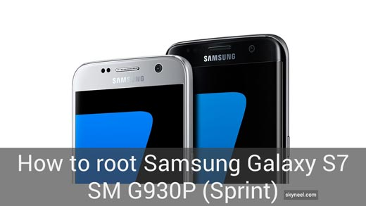 How to root Samsung Galaxy S7 SM G930P (Sprint)