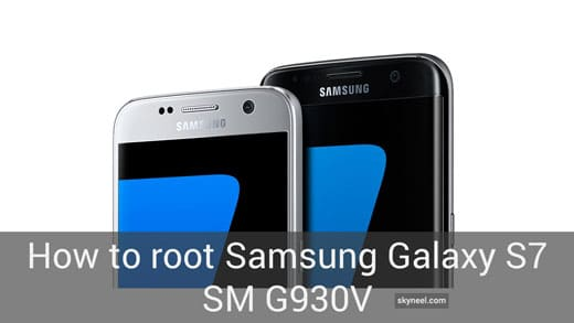 How to root Samsung Galaxy S7 SM G930V