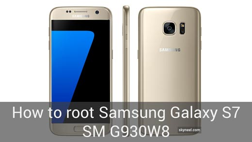 How to root Samsung Galaxy S7 SM G930W8