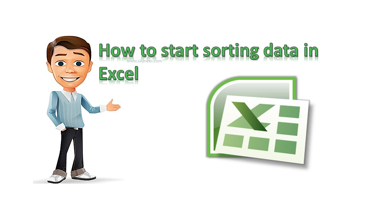 How to start sorting data in Excel