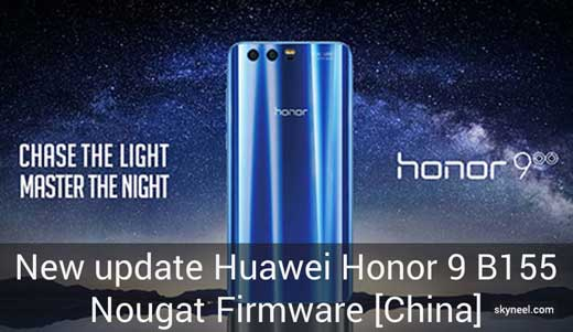 New update Huawei Honor 9 B155 Nougat Firmware [China]