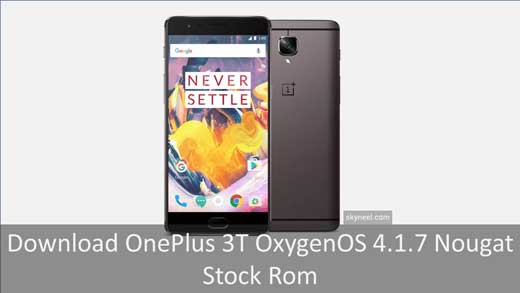 Download OnePlus 3T OxygenOS 4 1 7 Nougat Stock Rom