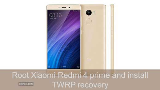 Root Xiaomi Redmi 4 prime and install TWRP recovery