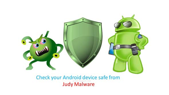 Check your Android device safe from Judy Malware