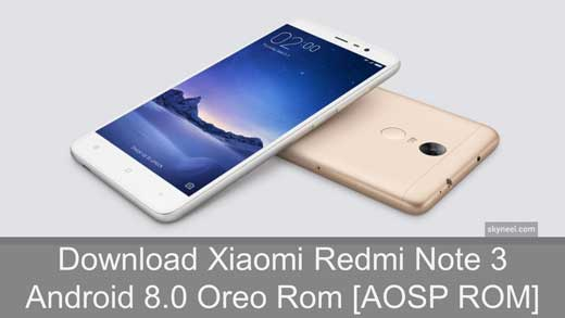 Download Xiaomi Redmi Note 3 Android 8 0 Oreo Rom [AOSP ROM]
