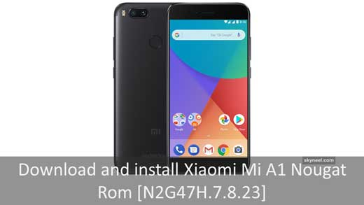 Download and install Xiaomi Mi A1 Nougat Rom [N2G47H 7 8 23]