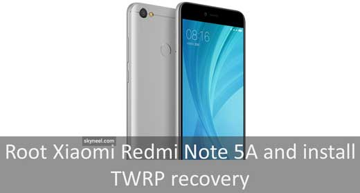 Root Xiaomi Redmi Note 5A and install TWRP recovery
