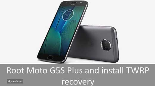 Root Moto G5S Plus and install TWRP recovery