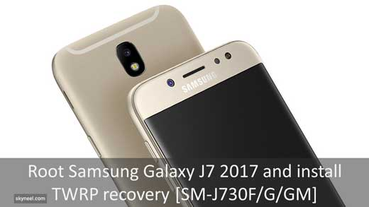 Root Samsung Galaxy J7 2017 and install TWRP recovery [SM-J730F/G/GM]