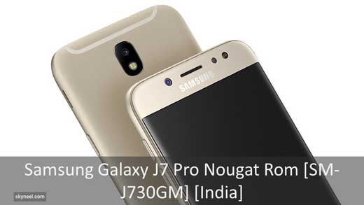 Samsung Galaxy J7 Pro Nougat Rom [SM-J730GM] [India]