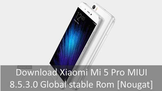 Xiaomi Mi 5 Pro MIUI 8 5 3 0 Global stable Rom [Nougat]