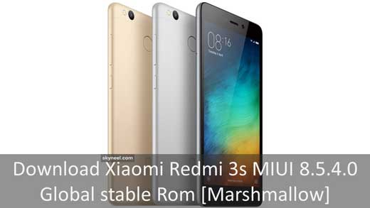 Download Xiaomi Redmi 3s MIUI 8 5 4 0 Global stable Rom [Marshmallow]