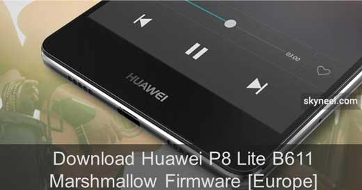 Download Huawei P8 Lite B611 Marshmallow Firmware [Europe]