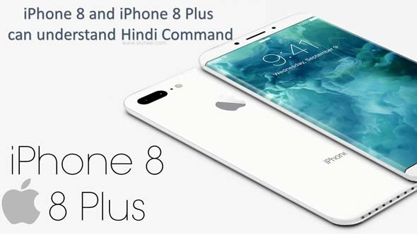 iPhone 8 and iPhone 8 plus can understand Hindi Command