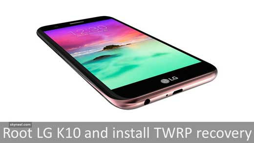 Root LG K10 and install TWRP recovery