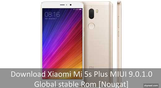 Mi 5s Plus MIUI 9.0.1.0 Global stable Rom