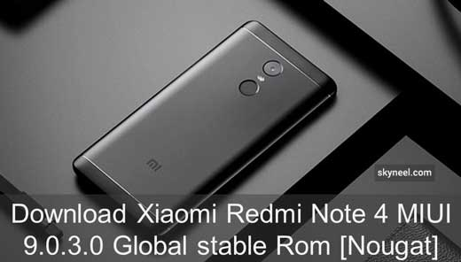 Download Xiaomi Redmi Note 4 MIUI 9 0 3 0 Global stable Rom [Nougat]