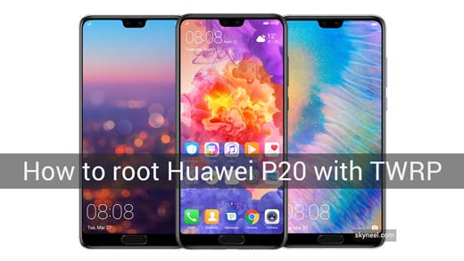 How to root Huawei P20 with TWRP