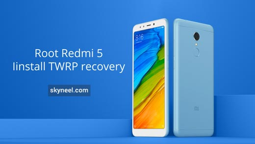 Root Redmi 5 and install TWRP recovery
