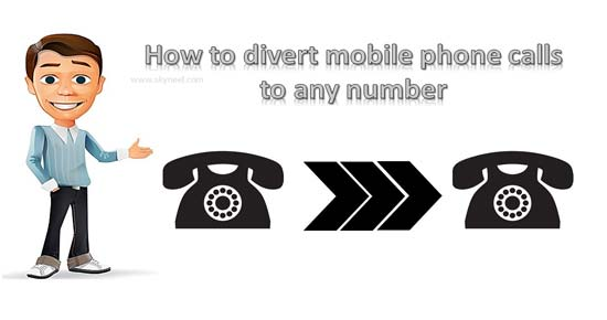 How to divert mobile phone calls to any number