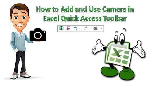 How to Add and Use Camera in Excel Quick Access Toolbar