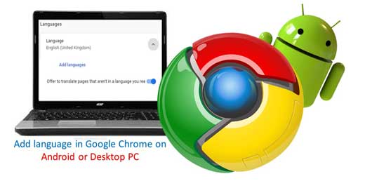 How to Add language in Google Chrome on Android or Desktop PC