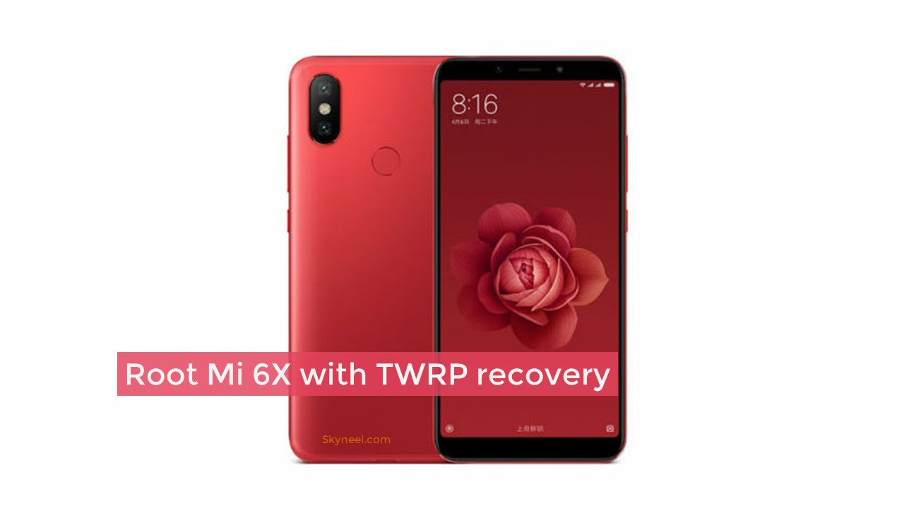 How to root Mi 6X with TWRP recovery