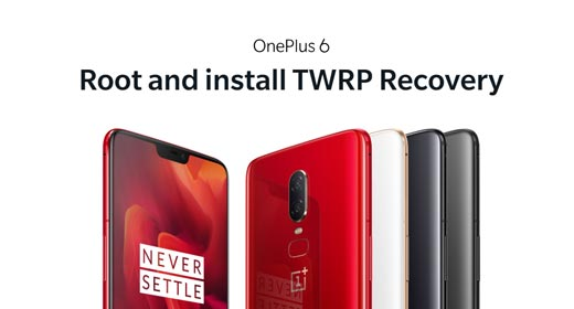 How to root OnePlus 6 with TWRP Recovery