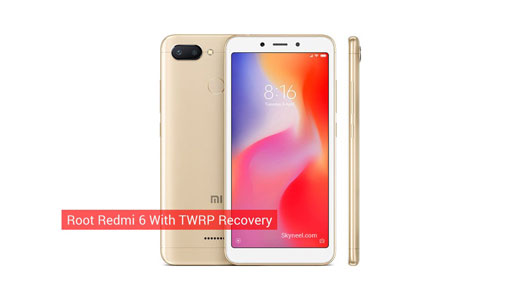 How to root Redmi 6 with TWRP recovery