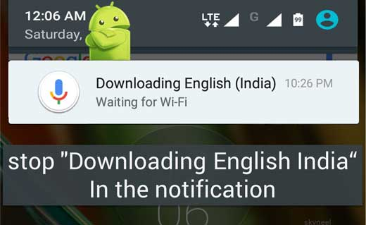 "How to stop ""Downloading English India"" notification on Android"