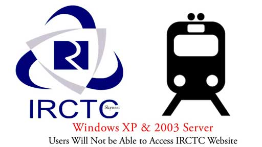 IRCTC Website will not be accessible for Windows XP Users