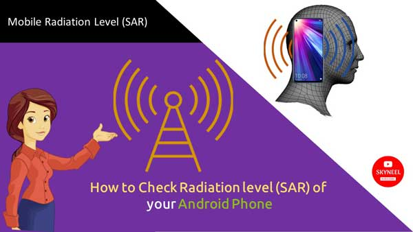 How to Check Radiation level (SAR) of your Android Phone