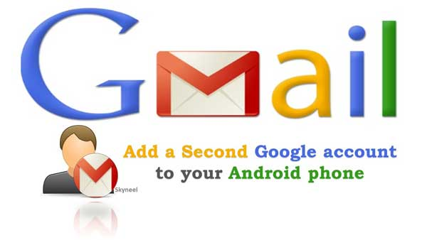 How to add a second Google account to your Android phone