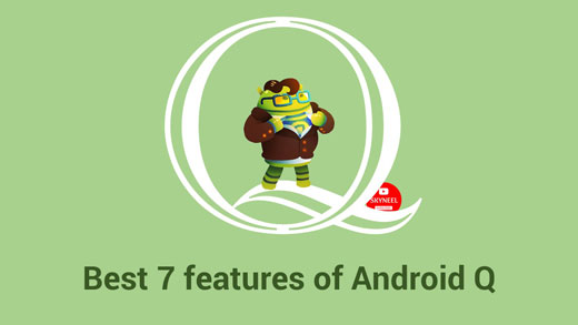 Best 7 features of Android Q