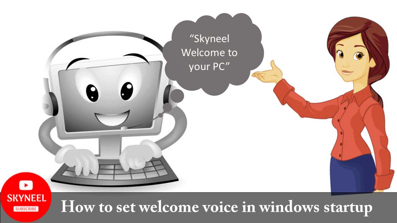 Guide to set welcome voice in windows startup