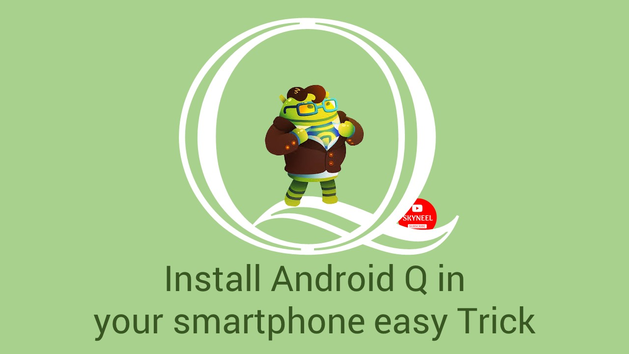 How to Install Android Q in your smartphone easy Trick
