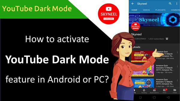 How to activate YouTube Dark Mode feature in Android or PC