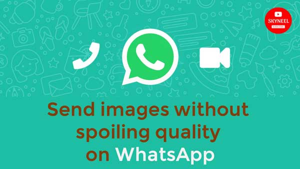send images without spoiling quality on WhatsApp