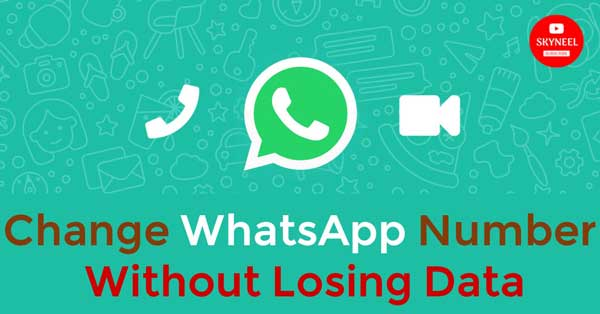 change whatsapp number without losing data