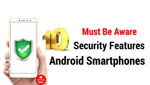 10 Security features of Android phones