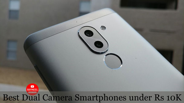 Best Dual Camera Smartphones under Rs 10000