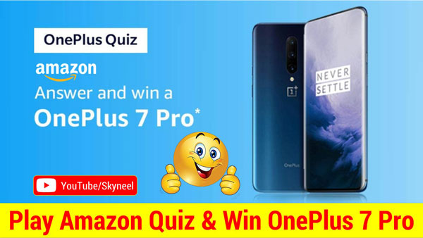 Amazon Quiz Answers - OnePlus 7 Pro