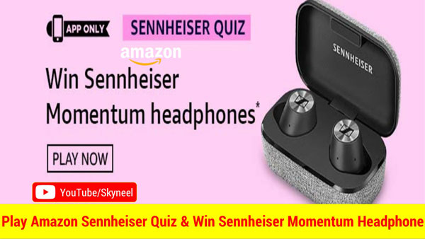 Amazon Sennheiser Quiz Answer